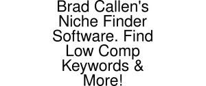 Brad Callen's Niche Finder Software. Find Low Comp Keywords & More! Vouchers